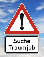 Job Traumjob Schild  #121107-002