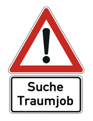 Job Traumjob Schild  #121107-001