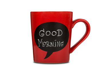 Red ceramic cup with good morning sign made with chalk.