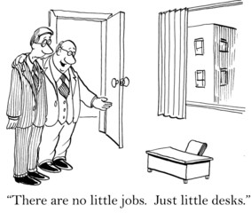 There are little jobs not little jobs