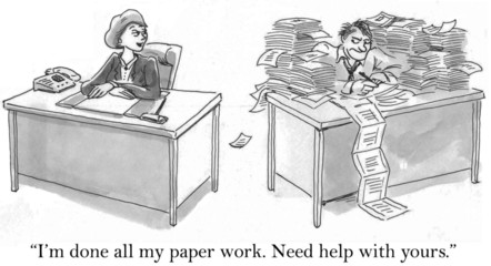 I'm done my paper work. Need help with yours?