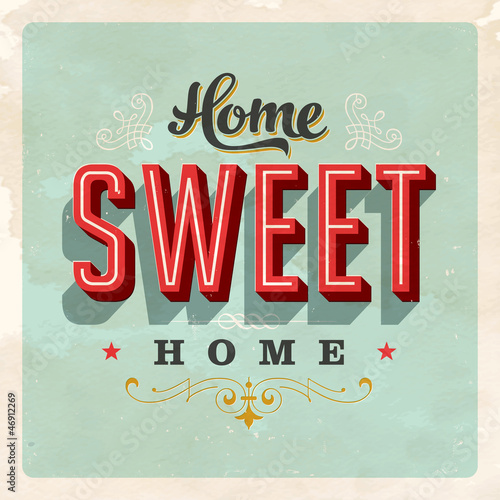 Home Sweet Home - Vector EPS10. Grunge effects can be removed