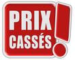 !-Schild rot quad PRIX CASSÉS