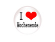 Button i love wochenende