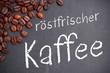 Röstfrischer Kaffee