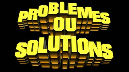 problemes ou solutions