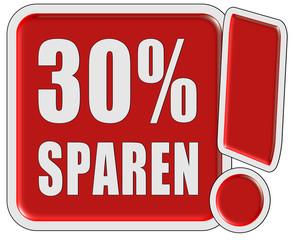 !-Schild rot quad 30 % SPAREN