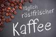 Täglich röstfrischer Kaffee