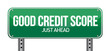 Постер, плакат: good credit scores just ahead