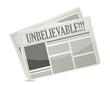 newspaper headline reading unbelievable