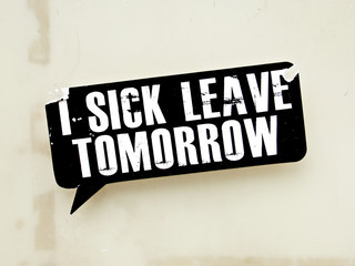 I SICK LEAVE TOMORROW sticker on roadside