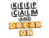 3D Keep Calm And Dream On Button Click Here Block Text poster