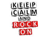 3D Keep Calm And Rock On Button Click Here Block Text poster