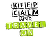 3D Keep Calm And Travel On Button Click Here Block Text poster