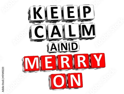 3D Keep Calm And Merry On Button Click Here Block Text
