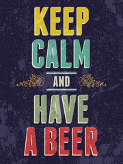 Keep calm and have a beer typography vector illustration.
