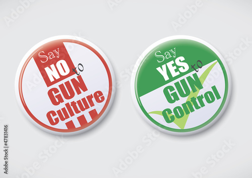 Say NO to Gun Culture, Say YES to Gun Control - Button Badge