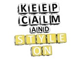 3D Keep Calm And Style On Button Click Here Block Text poster