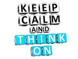 3D Keep Calm And Think On Button Click Here Block Text poster
