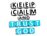 3D Keep Calm And Trust God Button Click Here Block Text poster