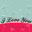 I love you Valentines day greeting card, vector