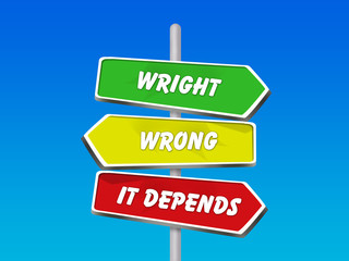 right wrong It depends - 3 colorful arrow signs