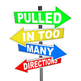 Pulled in Too Many Directions Signs Stress Anxiety poster