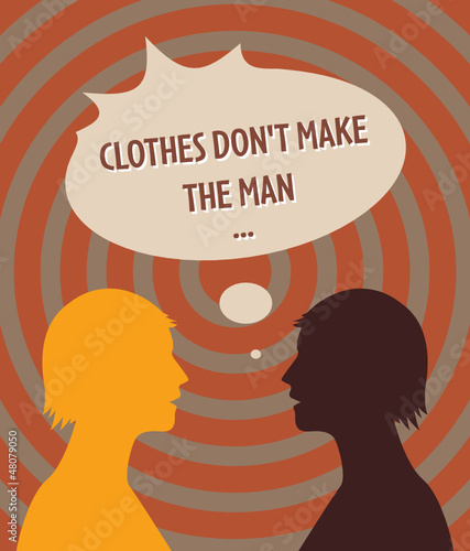 "2 heads and speech bubble with text ""Clothes Don't Make the Man"""