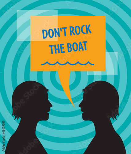 "2 heads and speech bubble with text ""Don't Rock the Boat"""