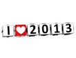 3D I Love 2013 Button Click Here Block Text