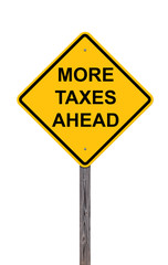 Caution Sign - More Taxes Ahead