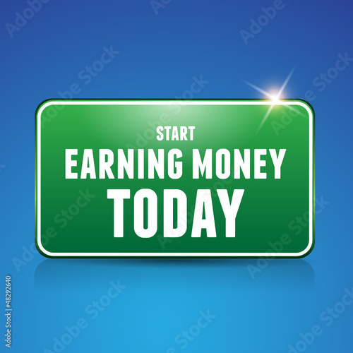 Start earn money today road sign
