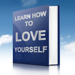 Learn to love yourself.
