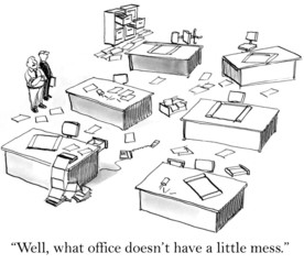 What office doesn't have a little mess