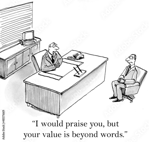 Your value is beyond words and raises