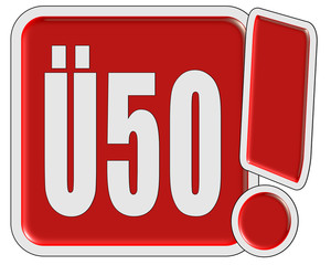 !-Schild rot quad Ü50