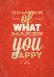 Do More Of What Makes You Happy typography vector illustration.