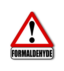 Attention danger formaldehyde