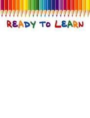 Ready to Learn, colored pencils, copy space, daycare, preschool