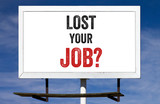 Lost Your Job Billboard Sign