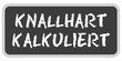TF-Sticker eckig oc KNALLHART KALKULIERT