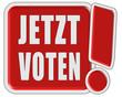 !-Schild rot quad JEZT VOTEN