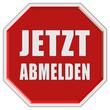 Stopschild rot JETZT ABMELDEN