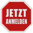 Stopschild rot JETZT ANMELDEN