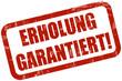Grunge Stempel rot ERHOLUNG GARANTIERT!
