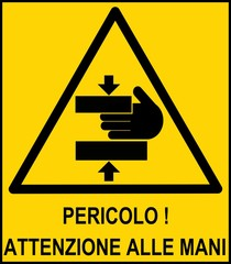 CARTELLO GIALLO PERICOLO ATTENTI ALLE MANI ITALIANO