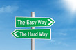 Easy vs Hard way road sign