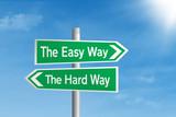 Easy vs Hard way road sign