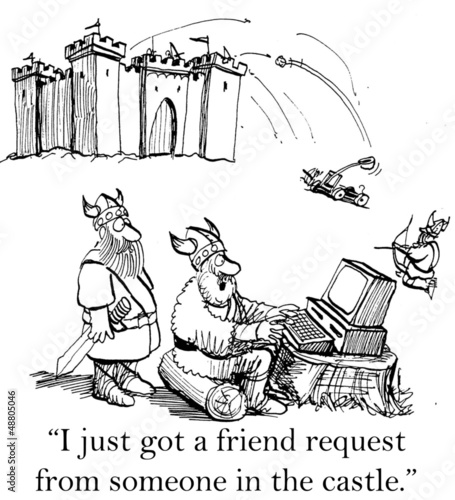 """I just got a friend request from someone in the castle."""