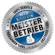 Wir sind ein - Meisterbetrieb - 100% Service, Qualität, Kompete